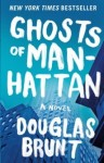 Ghosts of Manhattan, Douglas Brunt, novel about wall street, wall street, mortgage bubble