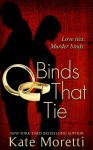 Binds That Tie, Kate Moretti, fiction, mystery, thriller