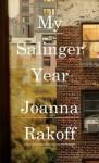My Salinger Year, Joanna Rakoff, memoirs, J.D. Salinger