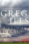 Natchez Burning, Greg Iles, fiction, southern fiction