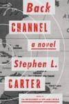 Back Channel, Stephen L. Carter, historical fiction, political thriller, cold war, cuban missile crisis