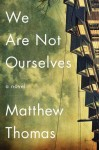 We Are Not Ourselves, Matthew Thomas, fiction, debut