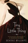 Tiny Little Thing, Beatriz Williams