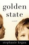 Golden State, Stephanie Kegan
