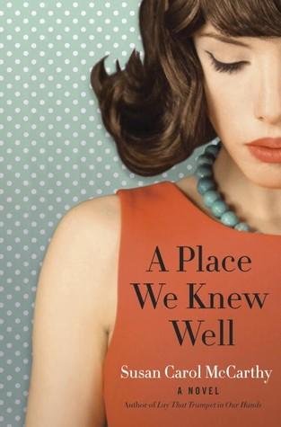 A Place We Knew Well, Susan Carol McCarthy