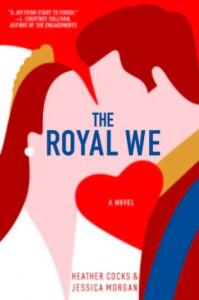 The Royal We, Heather Cocks and Jessica Morgan