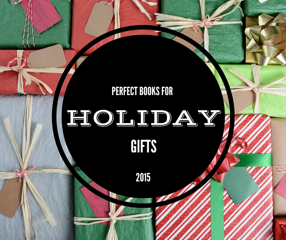 Perfect Books for Holiday Gifts 2015